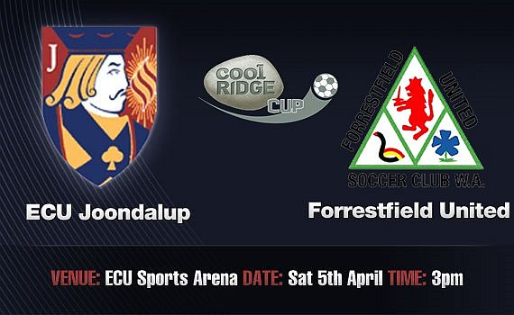 ECU Joondalup v Forrestfield United – Cool Ridge Cup Preview