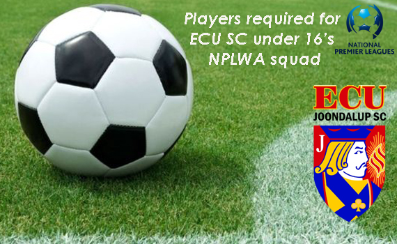 ECU SC NPLWA Under 16's players required