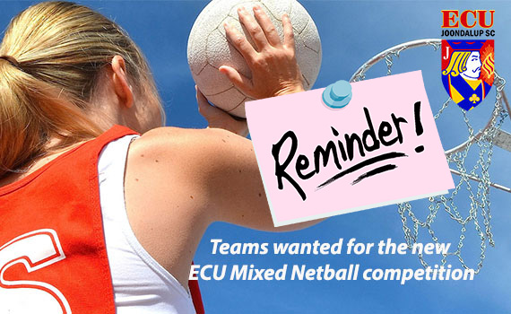 Reminder – ECU Mixed Netball Competition – Teams Needed